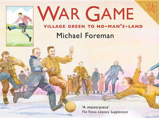 WAR GAME: VILLAGE GREEN TO NO-MAN'S-LAND, FOREMAN, MICHAEL