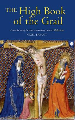 The High Book of the Grail: A translation of the thirteenth-century romance of Perlesvaus, Bryant, Nigel