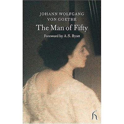 The Man of Fifty (Hesperus Classics), Von Goethe, Johann Wolfgang