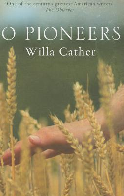 O Pioneers (Hesperus Classics), Willa Cather