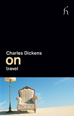 On Travel, Charles Dickens
