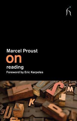 On Reading, Marcel Proust, John Ruskin