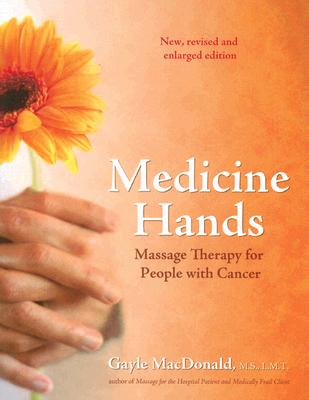 Image for Medicine Hands: Massage Therapy for People with Cancer