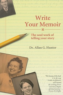 Image for Write Your Memoir: The Soul Work of Telling Your Story