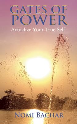 Gates of Power: Actualize Your True Self, Bachar, Nomi
