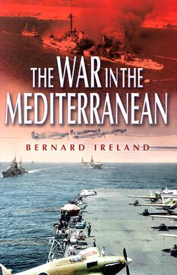 The War in the Mediterranean, 1940-1943, IRELAND, Bernard