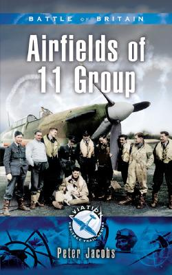Image for Battle of Britain - Airfields of 11 Group (Aviation Heritage Trail Series)