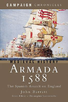 Armada 1588: The Spanish Assault on England (Campaign Chronicles), Barratt, John