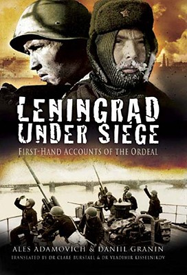 Image for Leningrad Under Siege: First-hand Accounts of the Ordeal