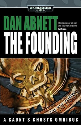 Image for FOUNDING, THE - WARHAMMER 40,000 A GAUNT'S GHOST NOVEL