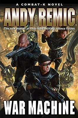 War Machine (Combat-K Novels), ANDY REMIC