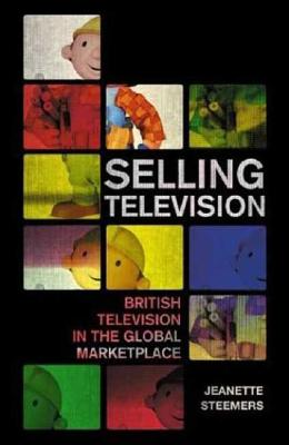 Image for Selling Television: British Television in the Global Marketplace