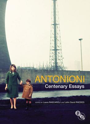 Antonioni: Centenary Essays, Rascaroli, Laura; Rhodes, John David
