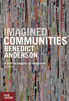 Imagined Communities: Reflections on the Origin and Spread of Nationalism, Revised Edition, Anderson, Benedict