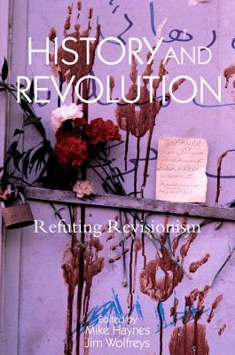 Image for History and Revolution: Refuting Revisionism