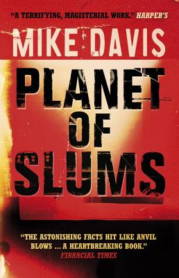 Planet of Slums, Davis, Mike