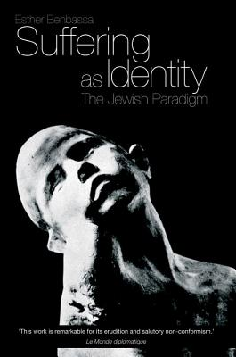 Image for Suffering as Identity: The Jewish Paradigm
