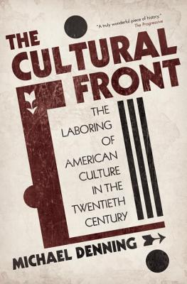 Image for The Cultural Front: The Laboring of American Culture in the Twentieth Century (New Edition)