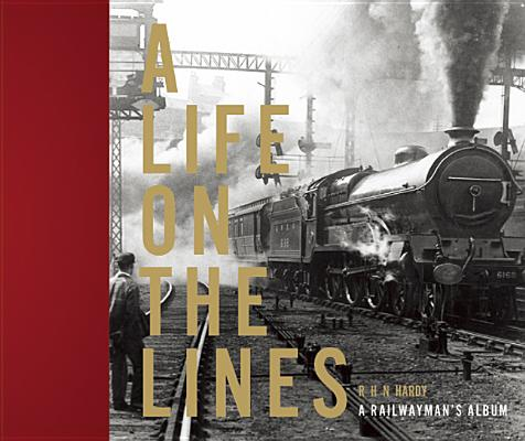 Image for A Life on the Lines: A Railwayman's Album