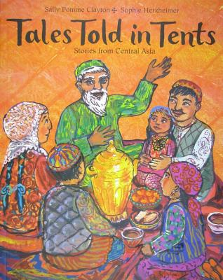 Image for Tales Told In Tents: Stories from Central Asia