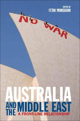 Image for Australia and the Middle East: A Front-Line Relationship (Library of International Relations)