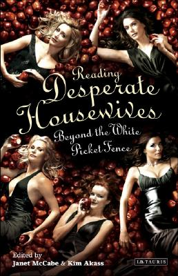 Image for Reading 'Desperate Housewives': Beyond the White Picket Fence (Reading Contemporary Television)