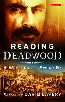 Image for Reading Deadwood: A Western to Swear By (Reading Contemporary Television)