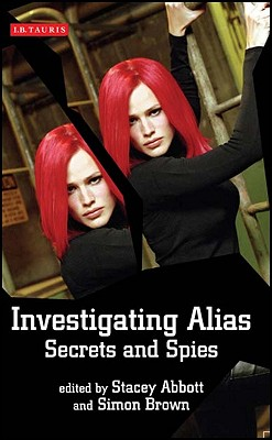 Image for Investigating Alias: Secrets and Spies (Investigating Cult TV)