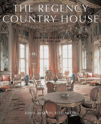 Image for The Regency Country House: From the Archives of Country Life (Signed by author)