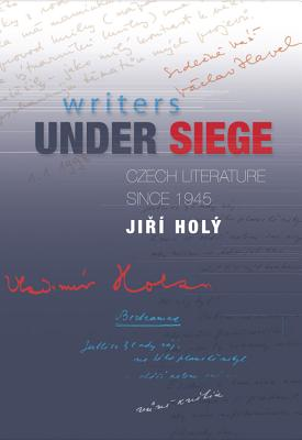 Image for Writers Under Siege: Czech Literature Since 1945