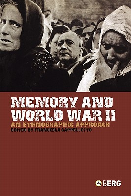 Memory and World War II: An Ethnographic Approach