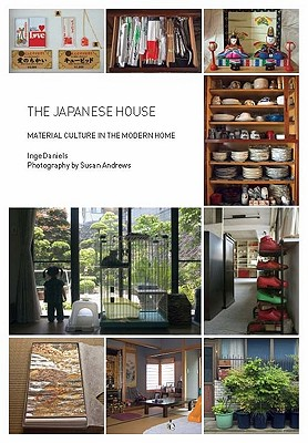 Image for The Japanese House: Material Culture in the Modern Home (Materializing Culture)