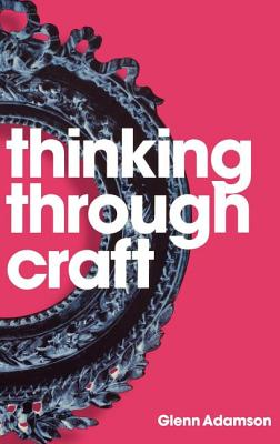 Thinking Through Craft, Adamson, Glenn