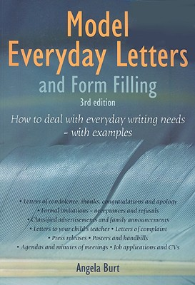 Model Everyday Letters and Form Filling  How to Deal with Everyday Writing Needs - with Examples, Burt, Angela