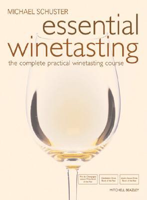 Essential Winetasting (Mitchell Beazley Drink), Schuster, Michael