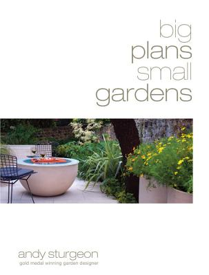 Big Plans, Small Gardens, Andy Sturgeon