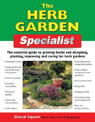 Image for The Herb Garden Specialist: The Essential Guide to Growing Herbs and Designing, Planting, Improving and Caring for Herb Gardens (Specialist Series)