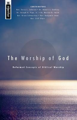 Image for The Worship of God: Reformed Concepts of Biblical Worship (From the Library of Morton H. Smith)