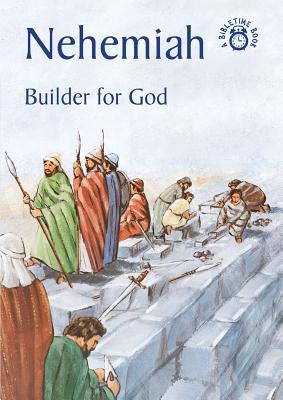 Image for Nehemiah Builder For God (Bibletime)