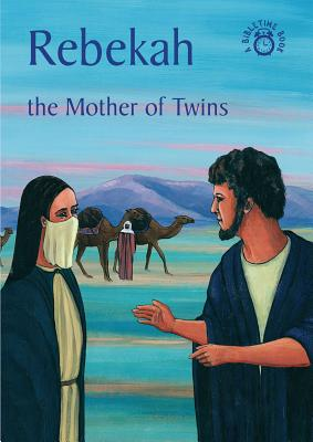 Image for Rebekah: The Mother of Twins (Bible Time)