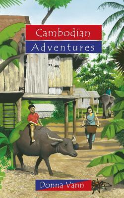 Cambodian Adventures (Adventure Series), Vann, Donna