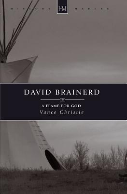Image for David Brainerd: A Flame for God (History Makers)