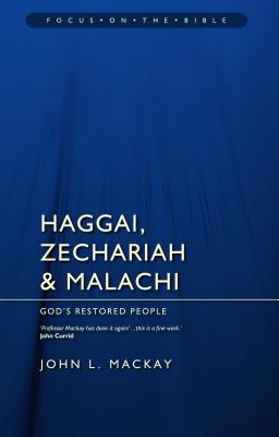 Image for Haggai, Zechariah & Malachi: God's Restored People (Focus on the Bible)