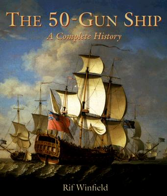 Image for The 50-Gun Ship: A Complete History