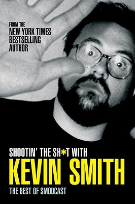 Image for Shootin' the Sh*t with Kevin Smith