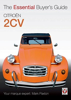 Citroen 2CV: The Essential Buyer's Guide, Paxton, Mark