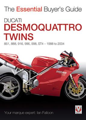 Ducati Desmoquattro Twins: 851, 888, 916, 996, 998, ST4 1988 to 2004 (The Essential Buyer's Guide), Falloon, Ian