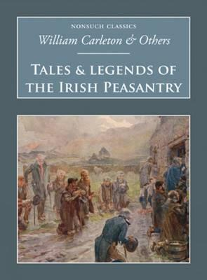 Image for Tales & Legends of the Irish Peasantry (Nonsuch Classics)