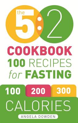 Image for The 5:2 Cookbook: 100 Recipes for Fasting