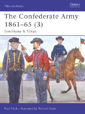 Image for The Confederate Army 1861-65, Vol. 3: Louisiana & Texas (men-at-arms)